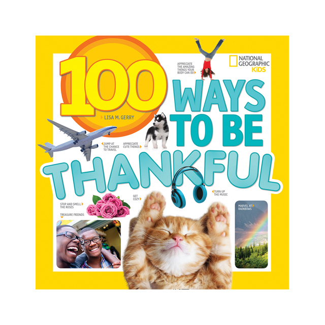 National Geographic Kids: 100 Ways to Be Thankful