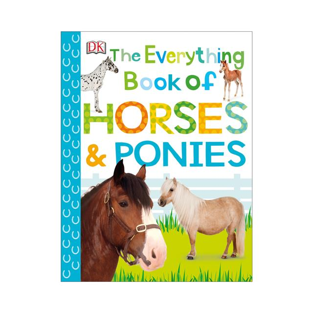 DK The Everything Book of Horses & Ponies