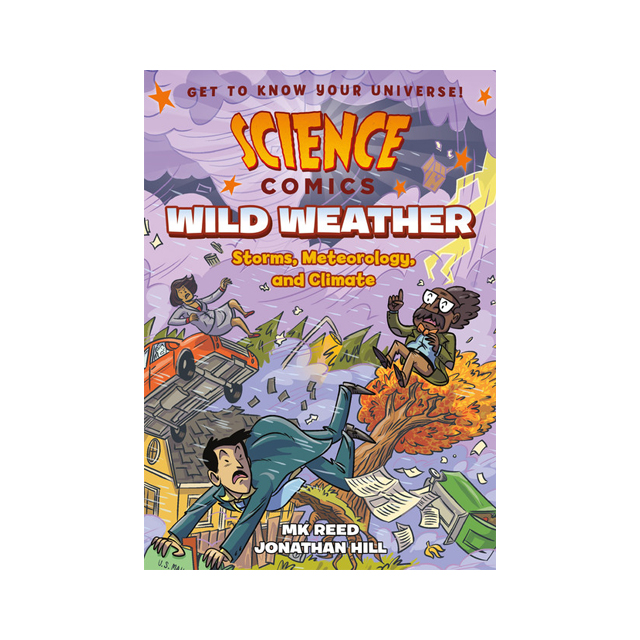 Science Comics: Wild Weather Storms, Meteorology, and Climate